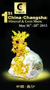 Held in May, 2013, the 1st China (Changsha) Mineral and Gem Show is indicative of the growing crystal collecting interest in China.